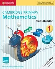 Cambridge International Primary: Mathematics Skills Builder books for years 1 - 6. To assist learners who need additional support in Maths
