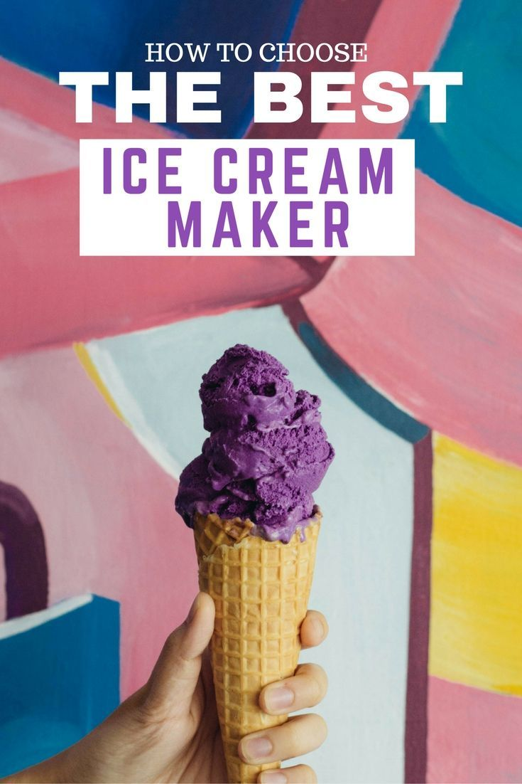 How to choose the Best Ice Cream Maker for delicious homemade, freshly churned ice cream