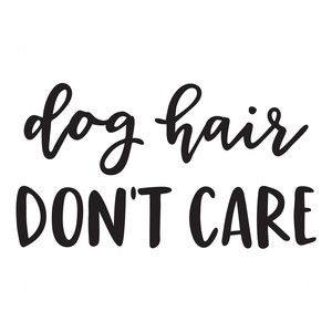 Silhouette Design Store: dog hair don't care