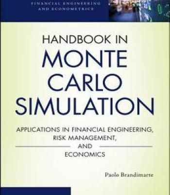 Handbook In Monte Carlo Simulation: Applications In Financial Engineering Risk Management And Economics PDF