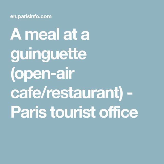 A meal at a guinguette (open-air cafe/restaurant)   - Paris tourist office