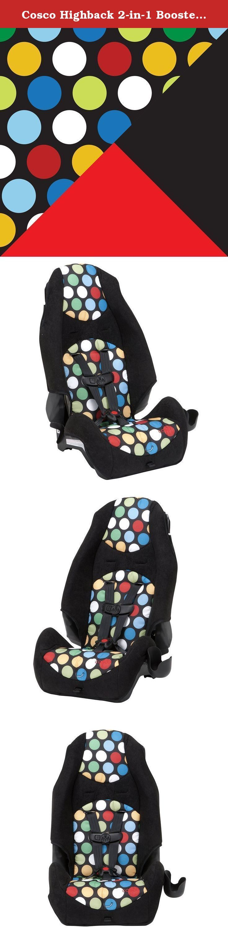 Cosco Highback 2-in-1 Booster Car Seat, Broadway Dots. Get a car seat that lasts! 2 car seats in 1, the Cosco Highback 2-in-1 Booster Car Seat takes your child through two different stages for extended value. Use the 5-point harness for smaller kids and then convert to a belt-positioning booster for bigger kids. The Highback 2-in-1 is LATCH equipped when you use the five-point harness and adjusts from the front, making it easier to get a snug fit. When your child gets bigger, remove the...
