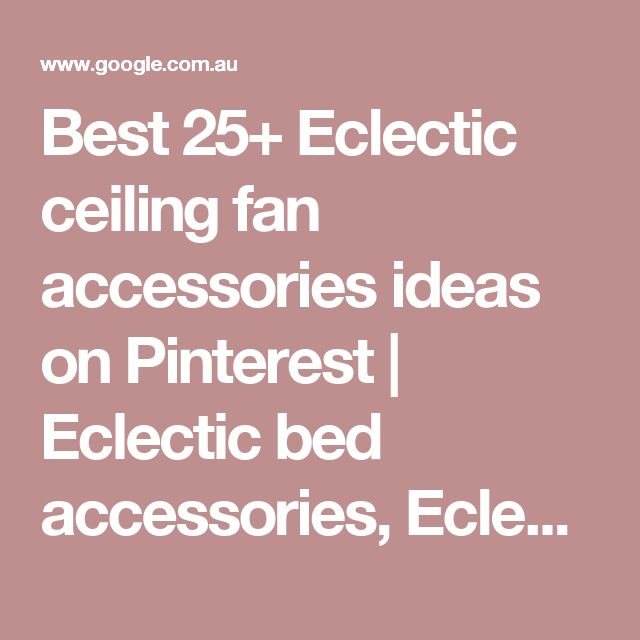 Best 25+ Eclectic ceiling fan accessories ideas on Pinterest | Eclectic bed accessories, Eclectic lighting accessories and Spare bedroom ideas