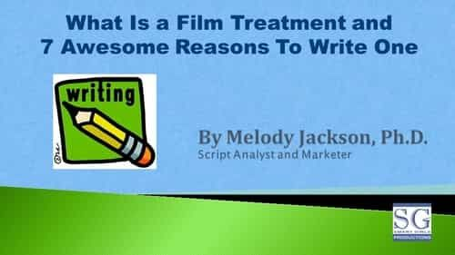 What Is a Film Treatment and 7 Awesome Reasons To Write One - Screenplay Marketing Blog