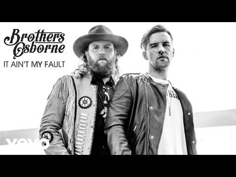 Brothers Osborne - It Ain't My Fault (Audio) - YouTube