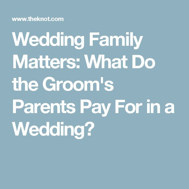 Wedding Family Matters: What Do the Groom's Parents Pay For in a Wedding?