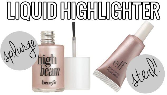 makeup dupes, Splurge / Steal Beauty Liquid Highlighter, Benefit High Beam vs. ELF Shimmering Facial Whip