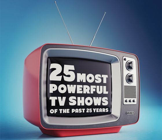The 25 Most Powerful TV Shows of the Last 25 Years. Who knew that TV could do so many things?