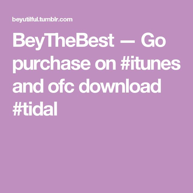 BeyTheBest — Go purchase on #itunes and ofc download #tidal