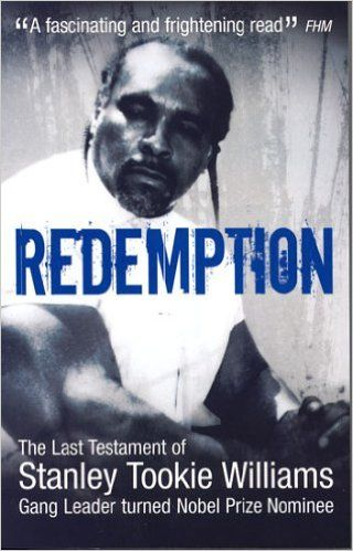 Redemption, From Original Gangster to Nobel Prize Nominee: From Original Gangster to Nobel Prize Nominee - The Extraordinary Life Story of Stanley Tookie Williams: Amazon.co.uk: Stanley Williams: 9781903854341: Books