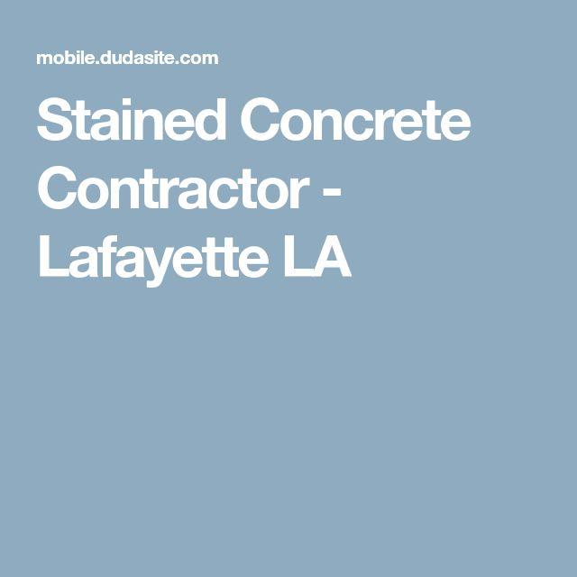 Stained Concrete Contractor - Lafayette LA
