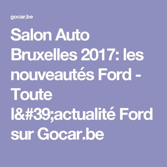 Salon Auto Bruxelles 2017: les nouveautés Ford - Toute l'actualité Ford sur Gocar.be