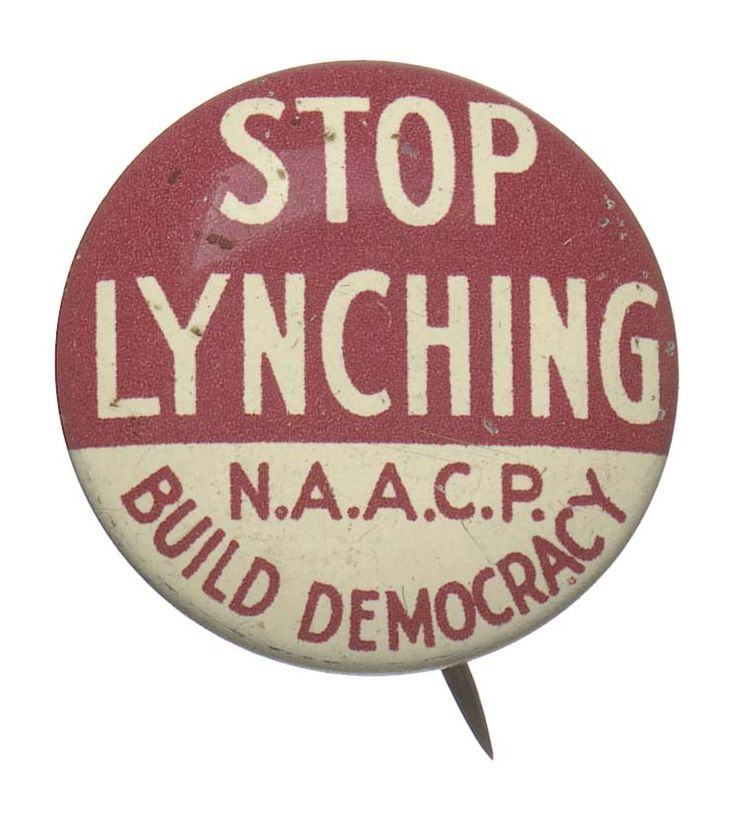 NAACP Anti-Lynching button. Collection of the Smithsonian National Museum of African American History and Culture.
