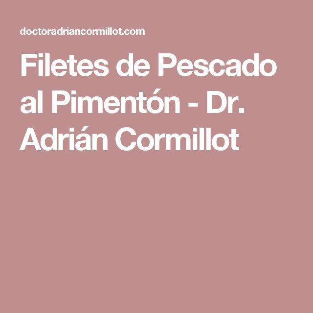 Filetes de Pescado al Pimentón - Dr. Adrián Cormillot