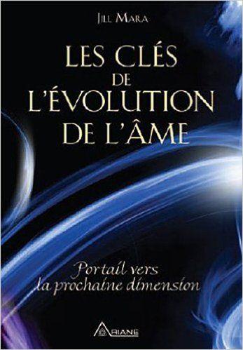 Amazon.fr - Les clés de l'évolution de l'âme - Jill Mara - Livres