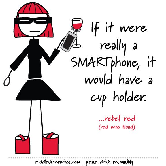 If it were really a SMARTphone, it would have a wine glass holder.