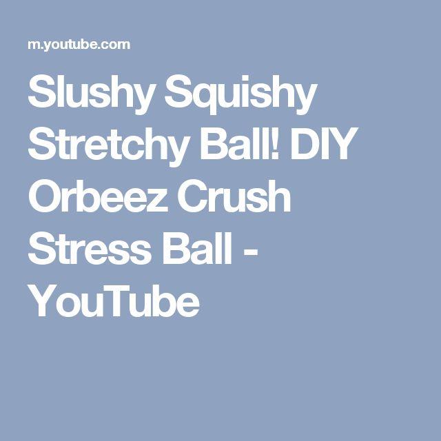 Squishy Stretchy Ball : Slushy Squishy Stretchy Ball! DIY Orbeez Crush Stress Ball - YouTube Stress balls Pinterest ...