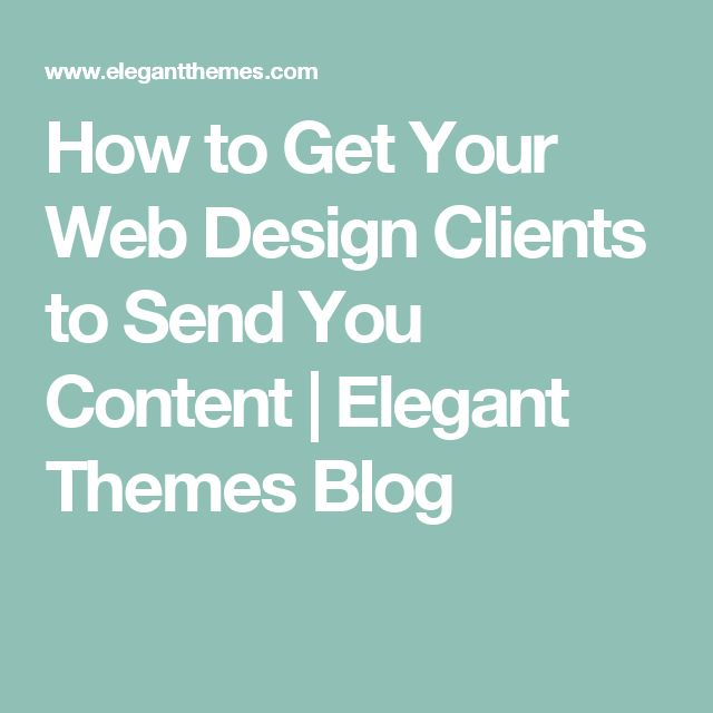 How to Get Your Web Design Clients to Send You Content | Elegant Themes Blog