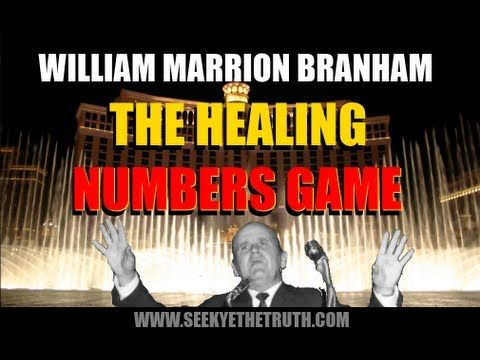 William Marrion Branham  The Healing Numbers Game