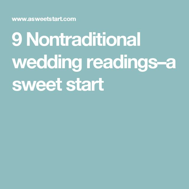 9 Nontraditional wedding readings–a sweet start                                                                                                                                                      More