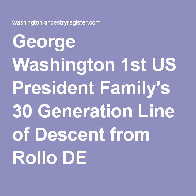 George Washington 1st US President Family's 30 Generation Line of Descent from Rollo DE NORMANDY 1st Duc de Normandy (also Ancestor of d'Evreux)