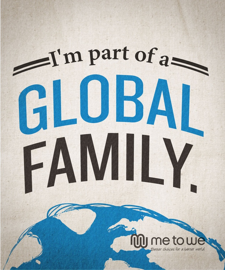 I'm part of a global family.