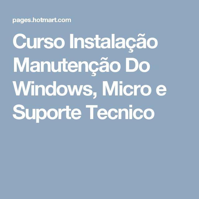 Curso Instalação Manutenção Do Windows, Micro e Suporte Tecnico