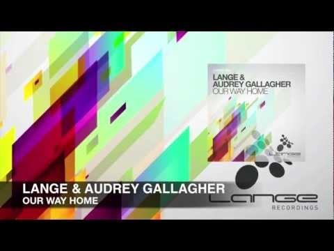 Lange & Audrey Gallagher - Our Way Home (Original Mix)