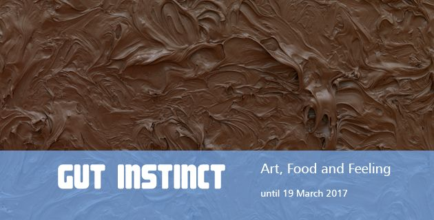 Gut Instinct: Art, Food and Feeling, Lewis Glucksman Gallery, University College Cork, Ireland, 25 November 2016 - 19 March 2017. An exploration of how digestion relates to our mental and emotional states.