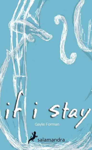 If I Stay  | Redesigned Gayle Forman Ediciones Salamandra