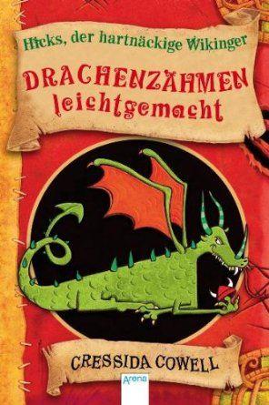 Drachenzähmen leicht gemacht: Ein Handbuch für Wikinger von Hicks dem Hartnäckigen: Amazon.de: Cressida Cowell, Jutta Garbert, Angelika Eiso...
