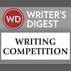 ENTER NOW!  DEADLINE 5/04/2015 Writer's Digest's oldest and most popular competition, the Annual Writing Competition, is currently accepting entries. Winners will appear in the December 2015 issue.