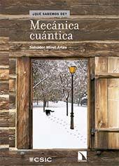 Mecánica cuántica / Salvador Miret Arts.. -- Madrid : CSIC : Catarata, 2015.   Índice de contenidos: partículas, ondas y campos -- Los cuantos y la función de la onda -- Medidas fuertes y débiles -- Sobre la ontología de la mecánica cuántica.