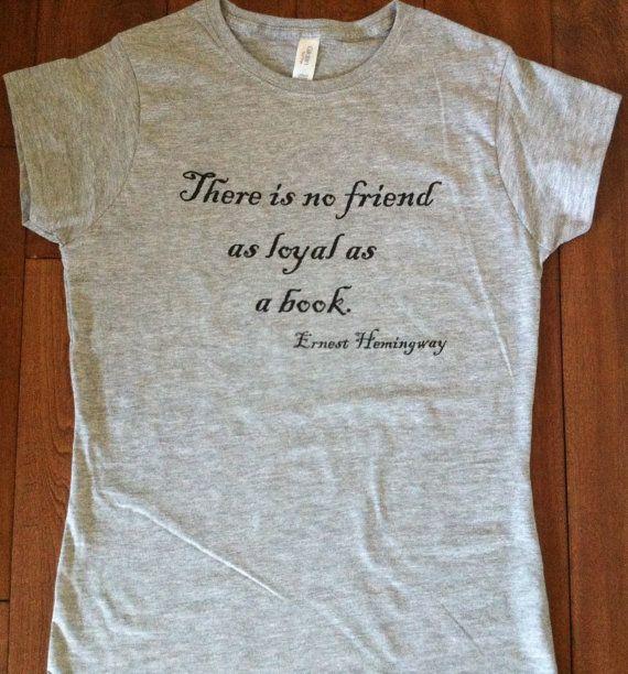 Ernest Hemingway Quote T-Shirt - Reading Bookworm English Teacher Librarian Author Writer Book Classic Literature Geek Truth Gift Men Women on Etsy, $14.99