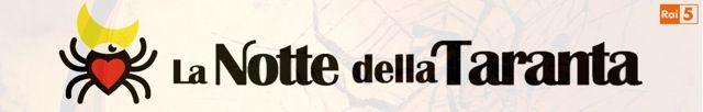 """""""La notte della Taranta"""", la grande musica popolare su Rai 5 il 23 agosto - Teleblog - teleblog"""