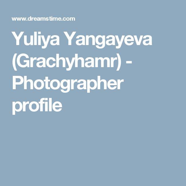 Yuliya Yangayeva (Grachyhamr) - Photographer profile