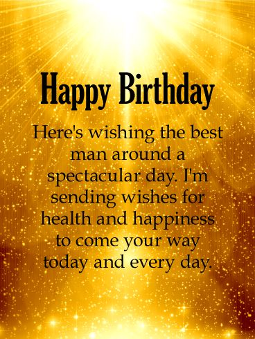 Shinning Gold Happy Birthday Wishes Card: Send wishes to him for a spectacular day today and every day with this birthday card. You will send him wishes for health and happiness with this shining golden card that is sure to brighten his mood when he receives it. Let him know you're thinking about him on his birthday when he opens his inbox. Your birthday wishes for him are displayed on a stunning golden sunshine background.