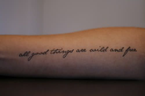 Tattoo Ideas, Quotes Tattoo, Young Wild Free, Good Things, Tattoo Quotes, A Tattoo, Favorite Quotes, Arm Tattoo, Henry David Thoreau