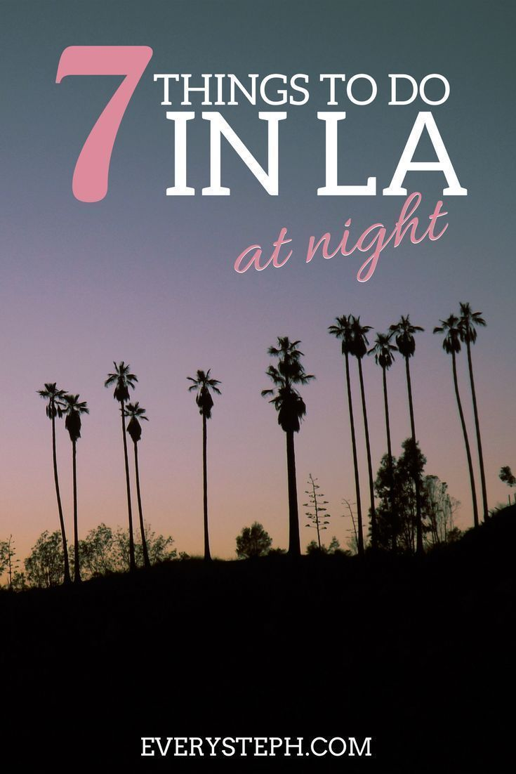Not Your Usual Night Out: 7 Things To Do in LA at Night