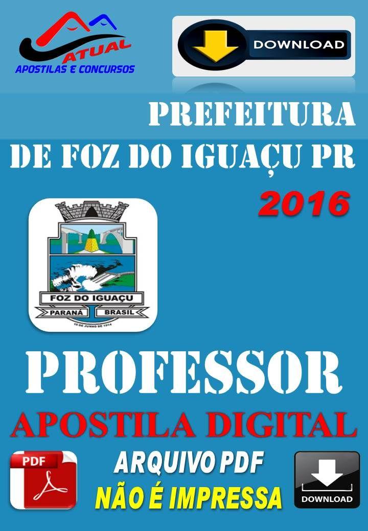 Apostila Digital Concurso Prefeitura de Foz do Iguacu PR Professor 2016