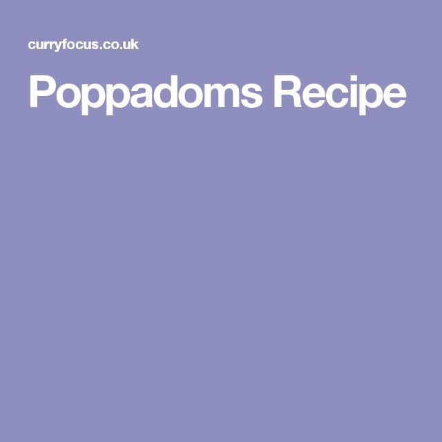 Poppadoms Recipe
