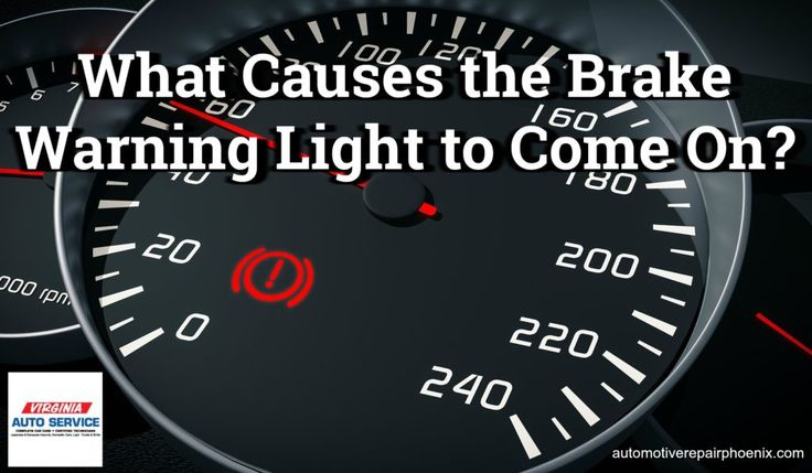 What Causes the Brake Warning Light to Come On? ≤ Auto Services, Auto Repair Shop, Phoenix, Arizona | Virginia Auto Service
