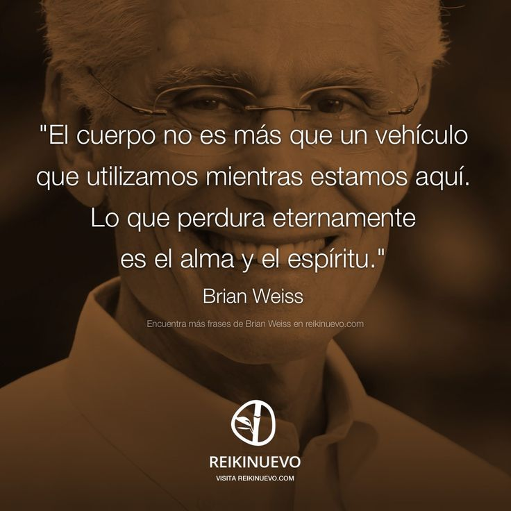Brian Weiss: Alma y Espíritu http://reikinuevo.com/brian-weiss-alma-espiritu/