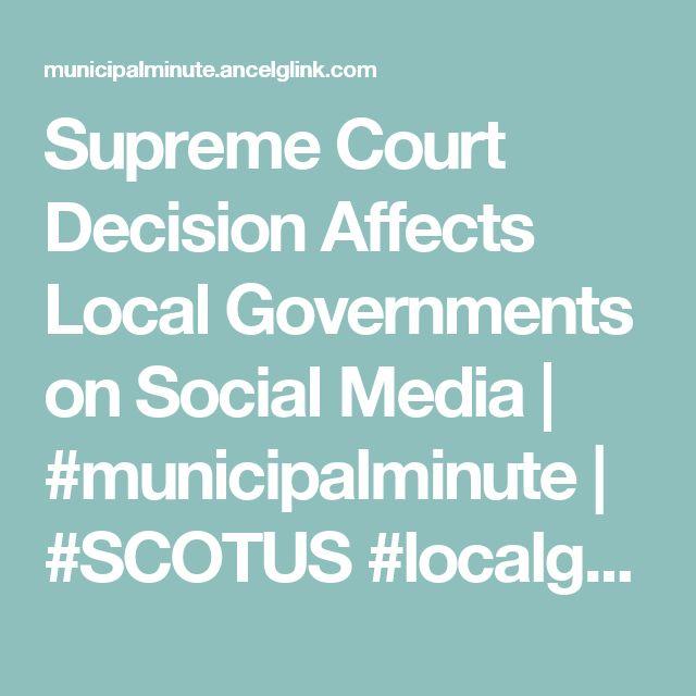 Supreme Court Decision Affects Local Governments on Social Media | #municipalminute | #SCOTUS #localgov #socialmedia #firstamendment