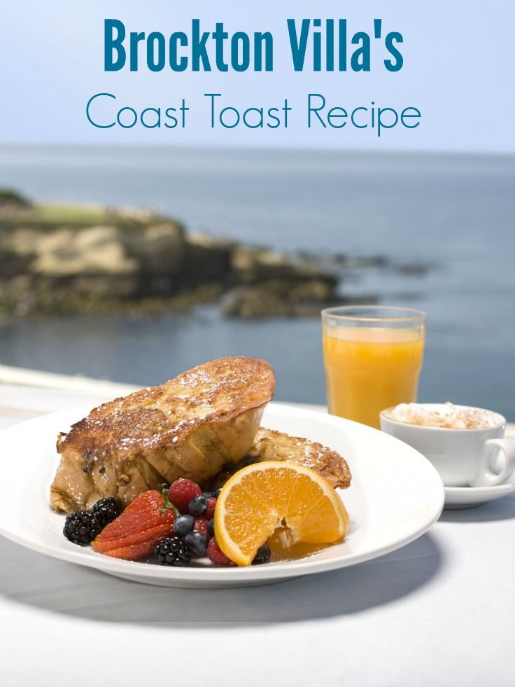 Impress your guests with this recipe from La Jolla's Brockton Villa restaurant. It's the best French toast ever.