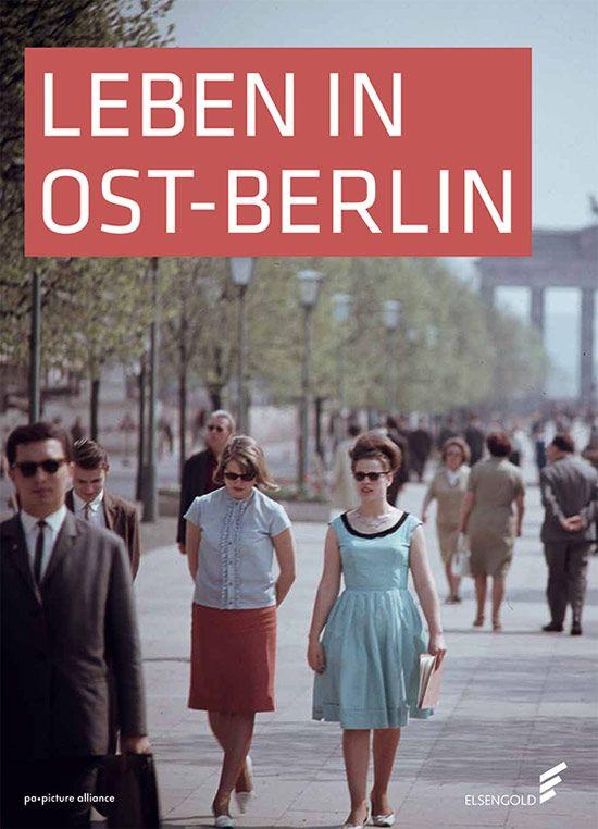 Leben in Ost-Berlin. Alltag in Bildern 1945-1990           Jetzt online kaufen bei Frölich und Kaufmann