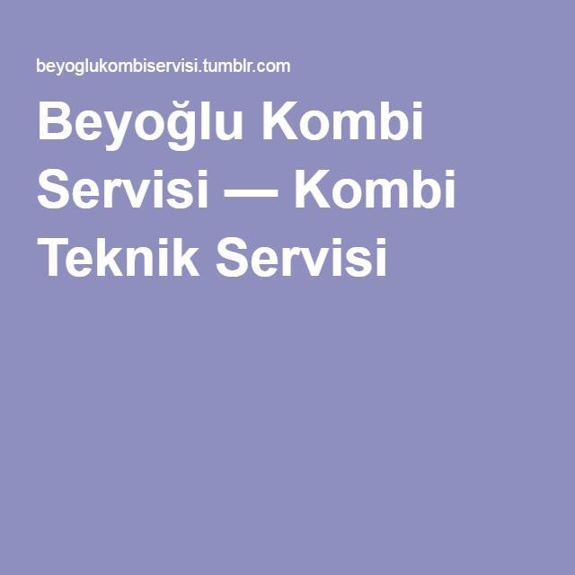 Beyoğlu Kombi Servisi — Kombi Teknik Servisi