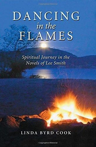 Dancing in the Flames: Spiritual Journey in the Novels of Lee Smith