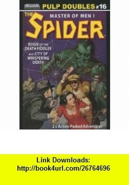 The Spider Double-Novel Pulp Reprints #16 Reign of the Death Fiddler  City of Whispering Death (9780982089095) Grant Stockbridge , ISBN-10: 0982089090  , ISBN-13: 978-0982089095 , ASIN: B004EC0N7U , tutorials , pdf , ebook , torrent , downloads , rapidshare , filesonic , hotfile , megaupload , fileserve