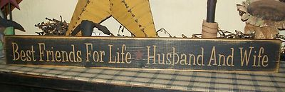 PRIMITIVE SIGN~~BEST FRIENDS FOR LIFE~~HUSBAND AND WIFE~~STAR~~LOVE~~